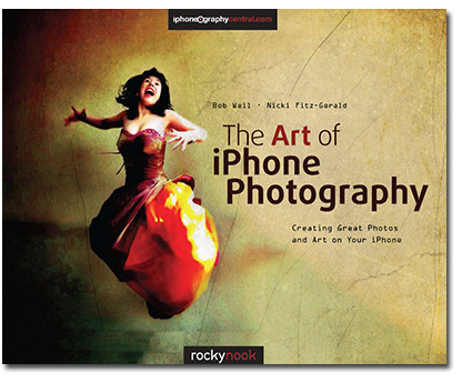 The Art of iPhone Photography, by Bob Weil